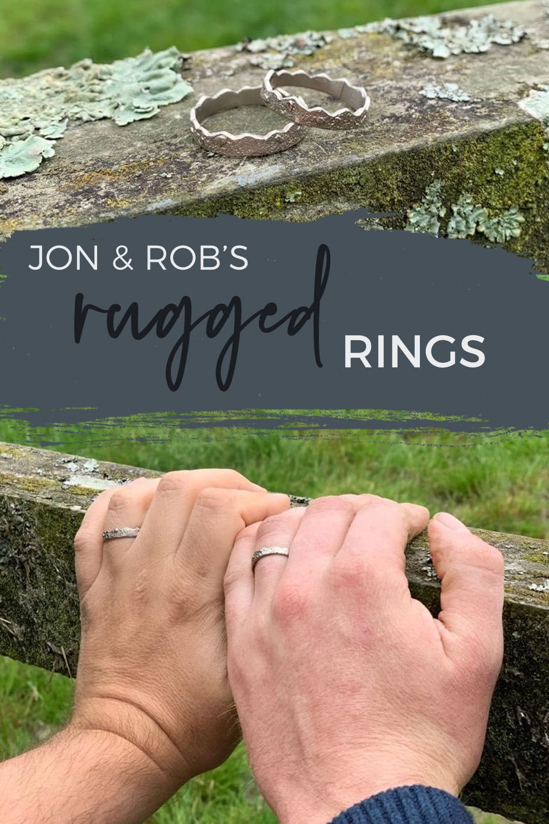 Jon and Rob's interlocking white gold rings