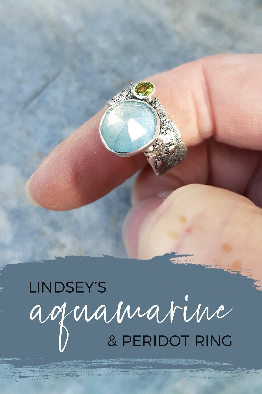 Lindsey's aquamarine ring in textured sterling silver with peridot