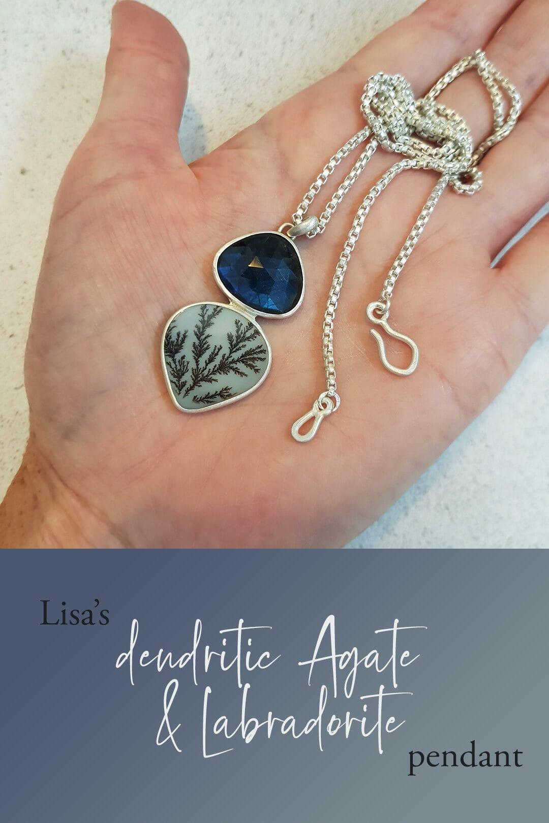 Lisa's dendritic agate and labradorite pendant
