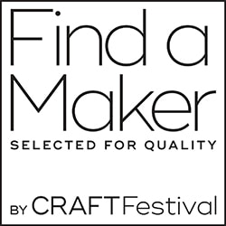 Selected for quality, member of Find A Maker by Craft Festival
